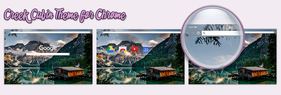 Creek Cabin Theme For Chrome