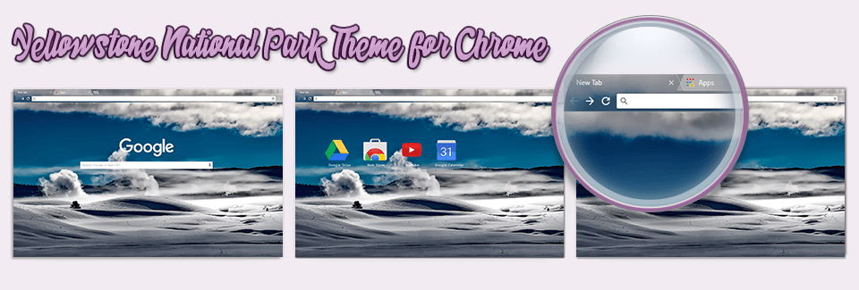Yellowstone National Park Theme For Chrome