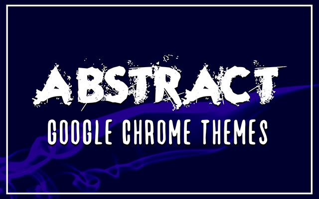 Abstract Google Chrome Themes